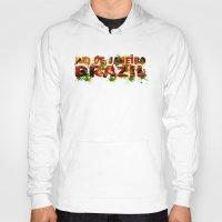 rio de janeiro Hoodies featuring Rio de Janeiro by J. Ekstrom