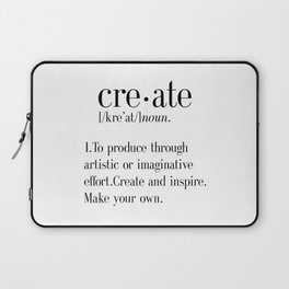 Create Definition, create quote print, artist gift, crafter gift, craftsman gift, office wall art, h Laptop Sleeve