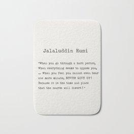 Jalaluddin Rumi quote Bath Mat
