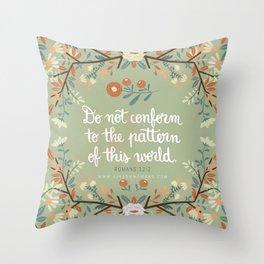 Romans 12:2 Do Not Conform Throw Pillow