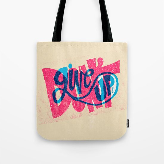 Don't Give Up! Tote Bag