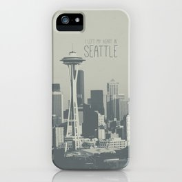 I LEFT MY HEART IN SEATTLE iPhone Case