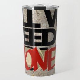 All we need is Lo.. MONEY!! Travel Mug