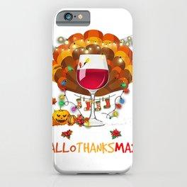 Happy Hallo Thanksmas Turkey Pumpkin Wine Xmas Light T-Shirt iPhone Case
