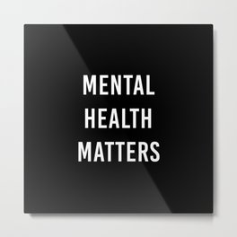 Mental Health Matters IV Metal Print