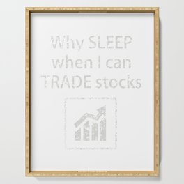Why sleep when I can trade stocks? Serving Tray