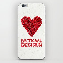Emotional decision iPhone Skin