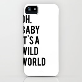 Love Quote Oh Baby It's A Wild World Anniversary Gift For Him For Her Wall Quote Quote Print Art iPhone Case