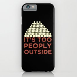 Introverts - Too Peopley Outside iPhone Case