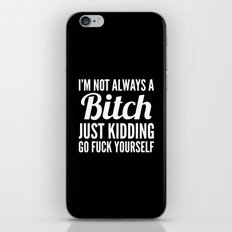 I'M NOT ALWAYS A BITCH (Black & White) iPhone & iPod Skin