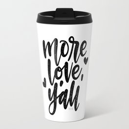 More Love, Y'all Travel Mug