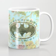 FOR GIRLS WHO DO NOT GIVE SHIT ABOUT BAT MAN Mug