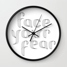 Face Your Fear Wall Clock