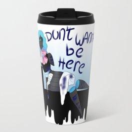 """Don't wanna be here"" Travel Mug"