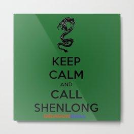 Keep Calm and Call Shenlong Metal Print