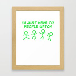 I'm just here to people watch T-shirt Design Framed Art Print