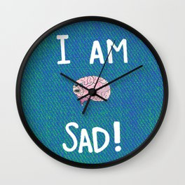 Hi, I Am Sad Wall Clock