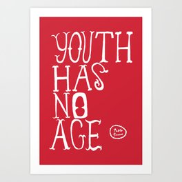 Youth Has No Age Art Print