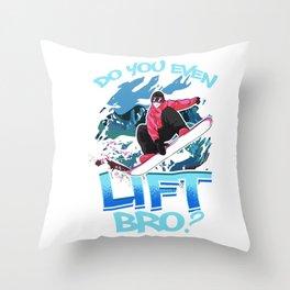 Do You Even Lift Bro Ski/Snowboard Ski Lift Pun Throw Pillow