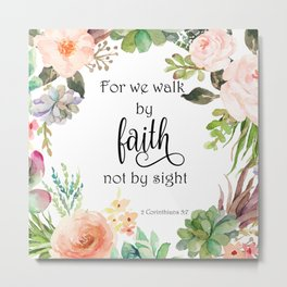 2 Corinthians 5:7 - Faith Metal Print