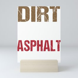 Dirt is for Racing Asphalt is For Getting There Racetrack Mini Art Print