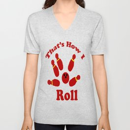 That's How I Roll Unisex V-Neck