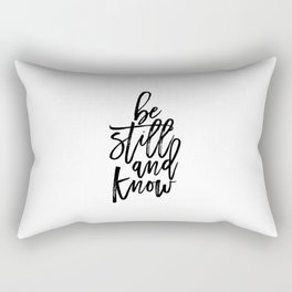 Bible Verse Be still and Know Inspirational Quote Bible Quote Home Decor Believe In God Typographic Rectangular Pillow