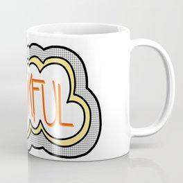 Be Thankful! Coffee Mug