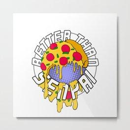 Better Than Senpai! (Pizza) Metal Print