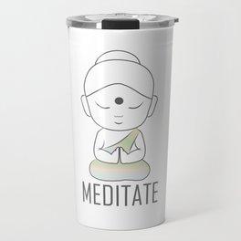 Gautama buddha sitting in lotus position with a message to Meditate Travel Mug