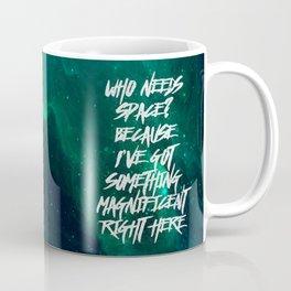 Who Needs Space? Coffee Mug