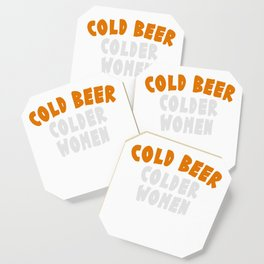 """""""Cold Beer Colder Women"""" tee design. Funny and hilarious that is perfect for gifts too!  Coaster"""