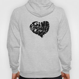 GIVE KINDNESS & LOVE - black Hoody