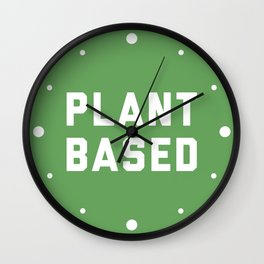 Plant Based Vegan Quote Wall Clock