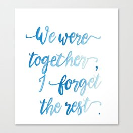 We Were Together. Canvas Print
