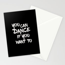 You can dance if you want to - Black & White Stationery Cards