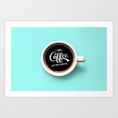 Drink Coffee, Sleep When You're Dead Art Print
