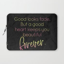 A good heart keeps you beautiful forever - GRL PWR Collection Laptop Sleeve