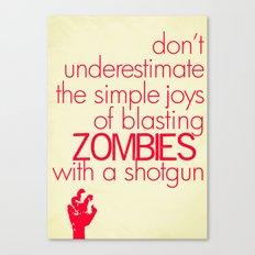 The Simple Joys of Blasting Zombies Canvas Print