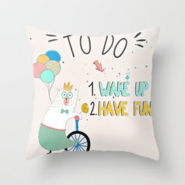 Wake up and have fun! Throw Pillow