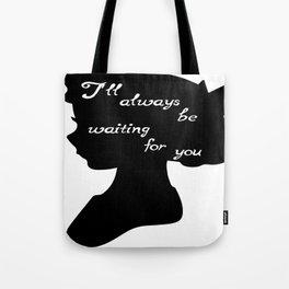 I'll always be waiting- Wendy Darling Tote Bag