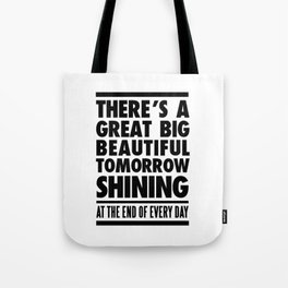 ab06aa83f9b9 THERE S A GREAT BIG BEAUTIFUL TOMORROW Tote Bag