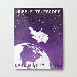 Hubble Dare Mighty Things Metal Print