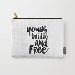Young Wild and Free black and white monochrome typography poster design bedroom wall art home decor Carry-All Pouch