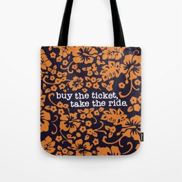 """""""buy the ticket, take the ride."""" - Hunter S. Thompson (Navy Blue) Tote Bag"""
