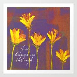 Love Brings Us Through 1 Art Print