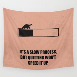 Lab No. 4 - It's A Slow Process, But Quitting Won't Speed It Up Corporate Start-up Quotes Poster Wall Tapestry