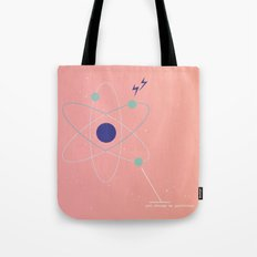 You Charge My Particles Tote Bag