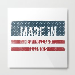 Made in New Holland, Illinois Metal Print