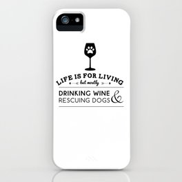 Drink wine & rescue dogs iPhone Case